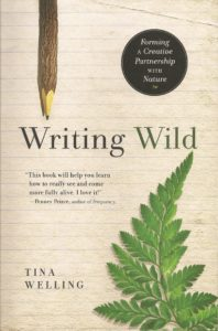 The cover of Tina Welling's trade paperback, Writing Wild, from New World Library shows a pencil and a fern.