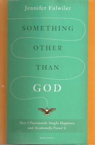 "The green and orange dust jacket of Jennifer Fulwiler's book, ""Something Other Than God"""