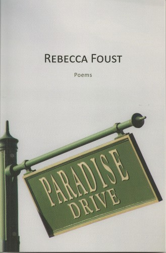 "writers. cover of book of poetry by Rebecca Foust, ""Paradise Drive,"" 2015."