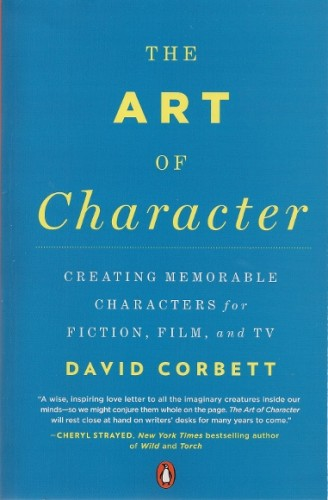"Cover of David Corbett's book ""The Art of Character."""