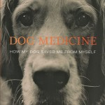 "Cover of ""Dog Medicine,"" a memoir by Julie Barton, Think Piece Press, 2015."