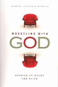 cover of paperback book proof Wrestling with God, Stories of Doubt and Faith, by Barbara Falconer Newhall. Patheos Press, 2015, won an IPPY gold first place in its category.