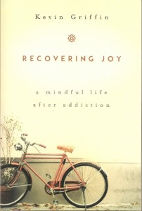 "Cover of Kevin Griffin's book, ""Recovering Joy,"" 2015, Sounds True. writers"